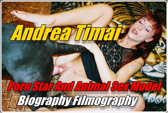 Andrea Timai – Porn Star And Animal Sex Model – Biography ...