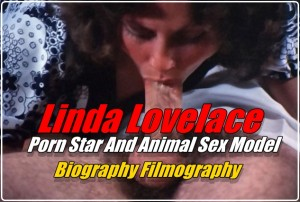 Linda Lovelace – Porn Star And Animal Sex Model