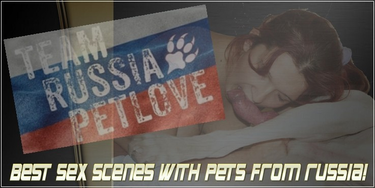 Team Russia Petlove Best Sex Scenes With Pets From Russia
