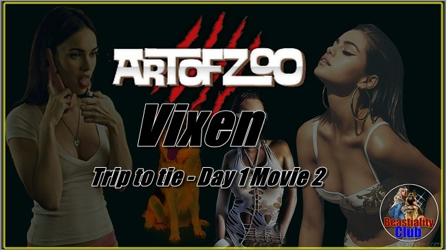 ArtOfZoo.Com - Vixen -Trip to tie - Day 1 Movie 2