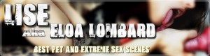 Lise Aka Eloa Lombard - Best Pet And Extreme Sex Scenes